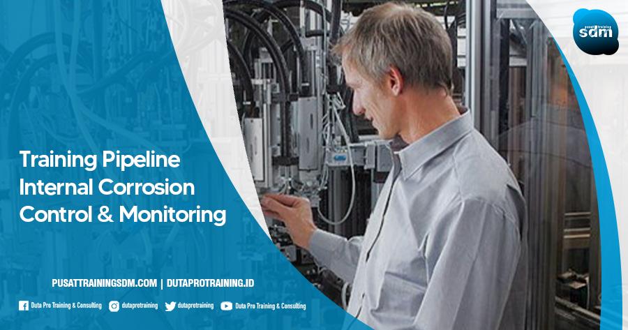 Pusat Training Pipeline Internal Corrosion Control & Monitoring SDM Informasi Pelatihan di Jakarta, Bandung, Jogja, Surabaya, Bali, Lombok, Kalimantan Duta Pro Training Consulting